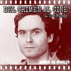 01. MDA - Del Crimen al Cine - Ted Bundy