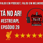Melwood Pub #29 - Estreia do Liverpool na Premier League