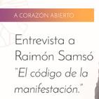 Entrevista a Raimon Samsó sobre el código de la manifestación - 01 A corazón abierto - Saúl Pérez