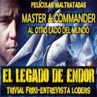 ELDE 1-agosto-2012 Master & Commander (un film injustamente maltratado), Trivial Friki, 2ª entrevista al equipo LODE