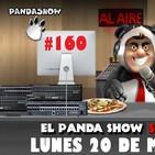 PANDA SHOW Ep. 160 LUNES 20 DE MAYO 2019