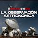 El Abrazo del Oso - La Observación Astronómica