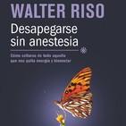 Desapegarse Sin Anestesia Walter Riso