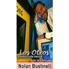 Los Otros, historia de los videojuegos - Nolan Bushnell