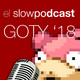 El Topodcast #09: GOTY 2018