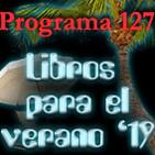 Programa 127. Libros para el verano '19