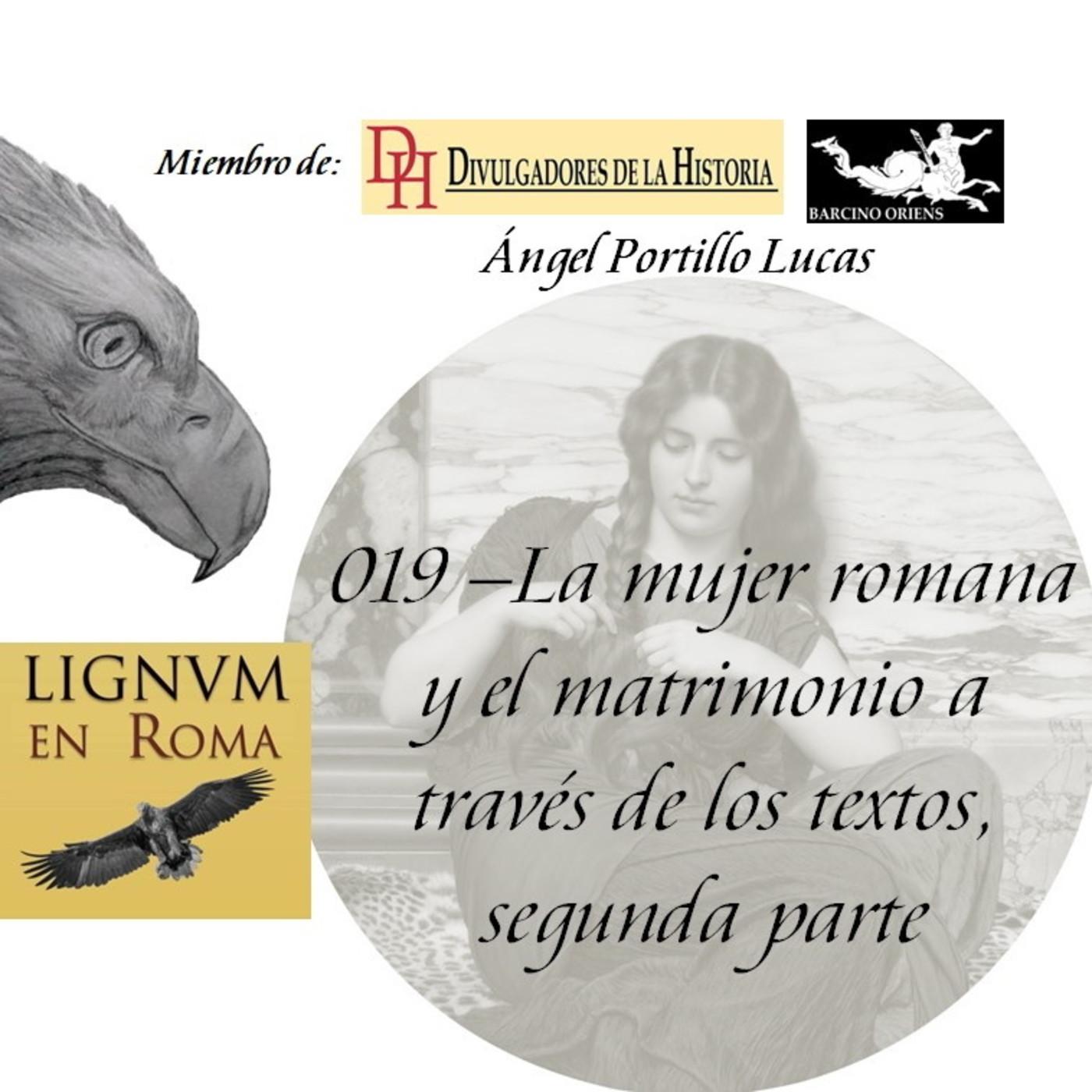 019 — La mujer romana y el matrimonio a través de los textos, segunda parte