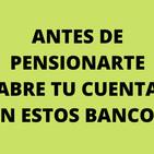 Vas a pensionarte abre un cuenta bancaria