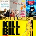 Luces en el Horizonte 6X14: KILL BILL vol 1, ALITA ANGEL DE COMBATE, CÓMICS FRIKIS PARA PADRES, LORENZO GALLARDO