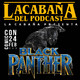 La Cabaña presenta: Black Panther y La Cómic Con de Valencia