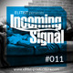 #011 INCOMING SIGNAL with Elitist