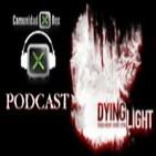 Podcast 2 x 19 Comunidadxbox.com. Primeras impresiones de Dying Light.