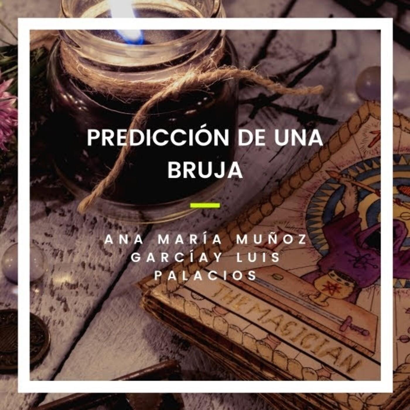 PREDICCIONES DE UNA BRUJA con Ana María Muñoz y Luis Palacios