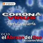 El Abrazo del Oso - Coronavirus: Tertulia abierta