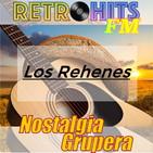 Nostalgia Grupera: Especial de Los Rehenes