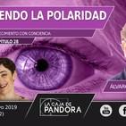 DESHACIENDO LA POLARIDAD - Con Álvaro Arrizabalaga y Vero Fernandez
