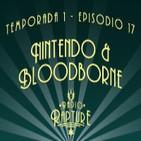 Episodio 1x17: Nintendo y BloodBorne