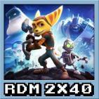 RDM 2x40 - Reseñas de Maná: Ratchet & Clank, Overwatch y Miss Hokusai