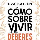 Eva Bailén nos explica en su libro cómo sobrevivir a los deberes de tu hijo