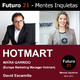 MAÍRA GARRIDO (Europe Marketing Manager HOTMART) / Futuro 21 – Mentes Inquietas / David Escamilla