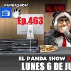 EL PANDA SHOW Ep. 463 LUNES 6 DE JULIO 2020