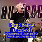 PODCASTRACIONES: ( Death of ), PETE SHELLEY (Buzzcocks),MURIÓ 2018/12/06.Noticia NEWS Mundial. (BELB # 133, 2018-12-26)