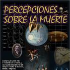 Programa 114: PERCEPCIONES SOBRE LA MUERTE