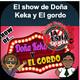 El Show de Doña Keka y el Gordo* - Miércoles 14 de Noviembre 2018