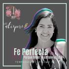 Una fe perfecta, porque tener fe es tener alas - Viviana Soto