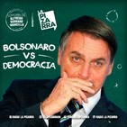 Editorial Alfredo Serrano - Bolsonaro Vs. Democracia- Radio La Pizarra - 17 ago 19