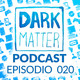 Dark Matter Podcast 020 - Microsoft anuncia Project xCloud, cambio de IDs en PSN y Mike Morhaime deja Blizzard