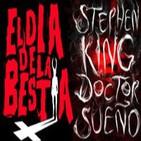 LODE 4x20 -ARCHIVO LIGERO- El día de la Bestia / Doctor Sueño de Stephen King