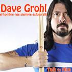 Letter 19: Dave Grohl, el hombre que siempre estuvo allí. Mucho más que Nirvana y Foo Fighters