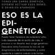 Esto es la Epigenética
