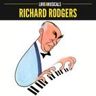 Las Playlists de L4M: RICHARD RODGERS compositor de Carousel, El rey y yo, Sonrisas y lágrimas o South Pacific