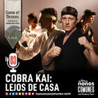 Ep 83: Cobra Kai: Lejos de Casa