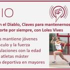 Episodio 169: Pactar con el Diablo, Claves para mantenernos Jóvenes y practicar deporte por siempre, con Loles Vives