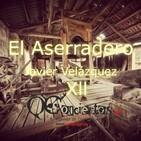 El Aserradero (Capítulo Xll) #12
