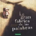 LA GRAN FÁBRICA DE LAS PALABRAS, por Inés
