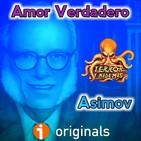 Amor Verdadero (Isaac Asimov) - Liberado | Audiorrelato - Audiolibro