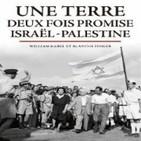 Una tierra dos veces prometida: Israel - Palestina. 1/2