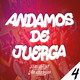 MIX ANDAMOS DE JUERGA (Episodio 4)