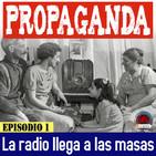 NdGfans Serie Radio y propaganda 01. La radio llega a las masas