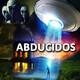 ABDUCIDOS, MÁRTIRES DE LOS EXTRATERRESTRES//VIDAS PASADAS.(44p-6t)