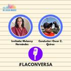 Entrevista Melanny Hernández I #2 episodio de La Conversa