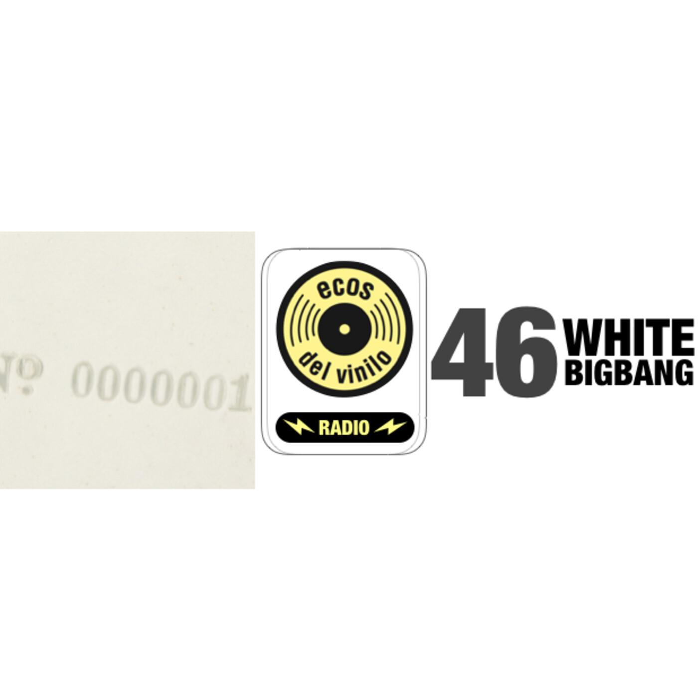 Ecos del Vinilo Radio | Programa 46: White Big Bang