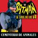 LODE 9x33 –Archivo Ligero– BATMAN la serie de los 60, Cementerio de Animales 2019, juegos de mesa Fillers
