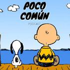 """Poco Común Ep.72 """"Peanuts - Snoopy y Charlie Brown"""""""