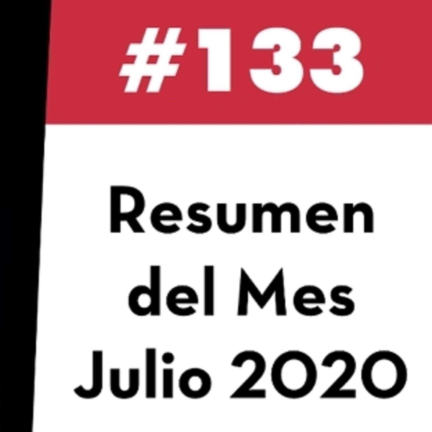 133. Resumen del Mes - Julio 2020