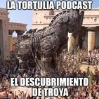 La Tortulia #129 - El Descubrimiento de Troya
